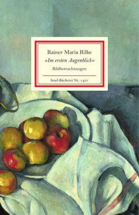 Rainer Maria Rilke: »Im ersten Augenblick«