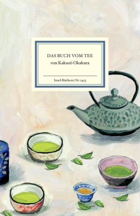 Kakuzo Okakura, Eva Gonçalves, Alexandra Klobouk: Das Buch vom Tee
