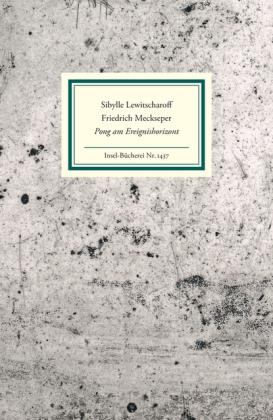 Meckseper, Friedrich, Sibylle Lewitscharoff: Pong am Ereignishorizont