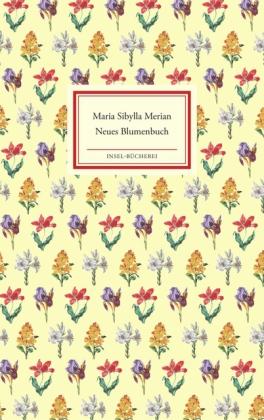Maria Sibylla Merian: Neues Blumenbuch