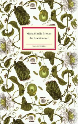 Maria Sibylla Merian: Das Insektenbuch