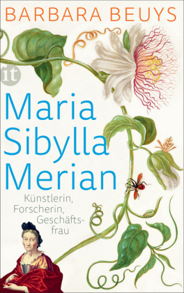 Barbara Beuys: Maria Sibylla Merian