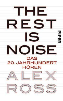 Alex Ross: The Rest is Noise