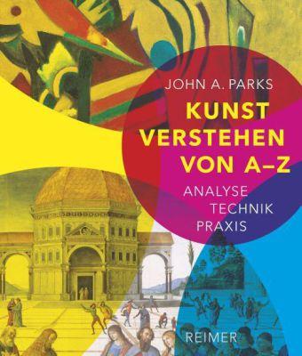 John A. Parks: Kunst verstehen von A - Z