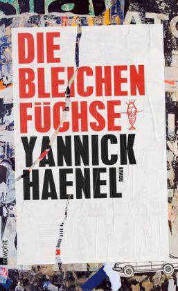 Yannick Haenel: Die bleichen Füchse