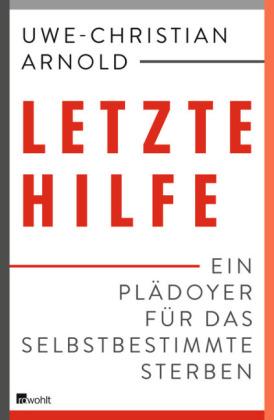 Uwe-Christian Arnold, Michael Schmidt-Salomon: Letzte Hilfe