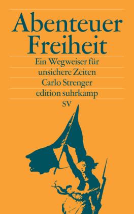 Carlo Strenger: Abenteuer Freiheit