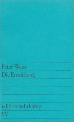 Peter Weiss: Die Ermittlung