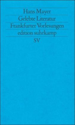 Mayer, Hans: Gelebte Literatur