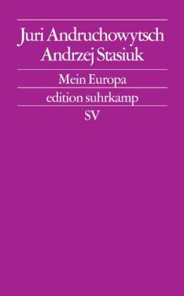 Juri Andruchowytsch, Andrzej Stasiuk: Mein Europa