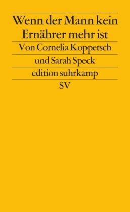 Cornelia Koppetsch, Sarah Speck: Wenn der Mann kein Ernährer mehr ist