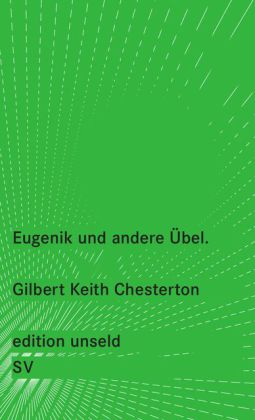 Gilbert Keith Chesterton: Eugenik und andere Übel