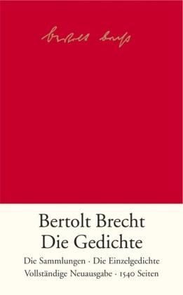 Bertolt Brecht: Die Gedichte