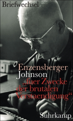 Hans Magnus Enzensberger, Uwe Johnson, Claus Kröger, Henning Marmulla: »fuer Zwecke der brutalen Verstaendigung«