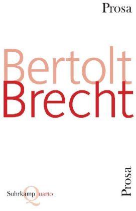 Bertolt Brecht: Prosa