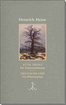 Heine Heinrich: Atta Troll. Ein Sommernachtstraum/ Deutschland. Ein Wintermärchen