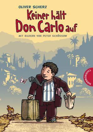Schössow, Peter, Oliver Scherz: Keiner hält Don Carlo auf