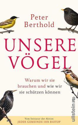 Peter Berthold: Unsere Vögel
