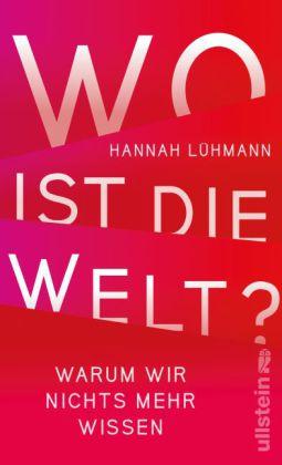 Hannah Lühmann: Wo ist die Welt?