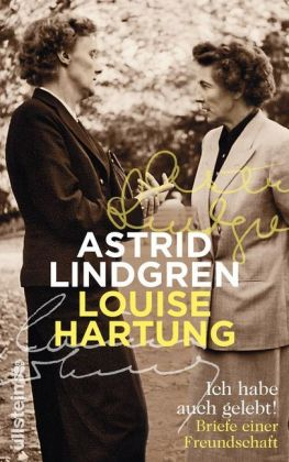 Louise Hartung, Astrid Lindgren: Ich habe auch gelebt!
