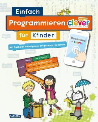 Jan Radermacher, Diana Knodel, Philipp Knodel: Carlsen Clever: Einfach Programmieren für Kinder