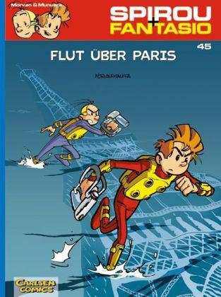 Jean David Morvan, José Munuera: Spirou & Fantasio 45: Flut über Paris