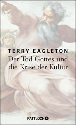 Terry Eagleton: Der Tod Gottes und die Krise der Kultur