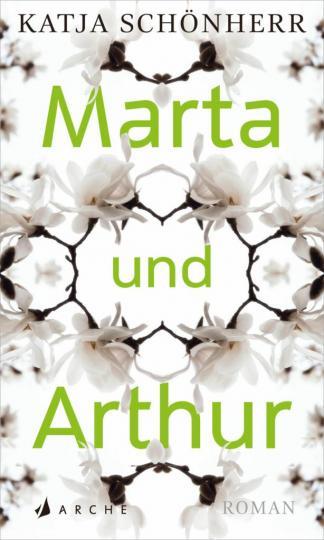 Katja Schönherr: Marta und Arthur