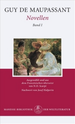 Guy de Maupassant: Novellen Band I