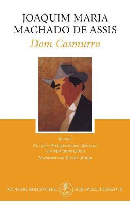 Joaquim Maria Machado de Assis: Dom Casmurro