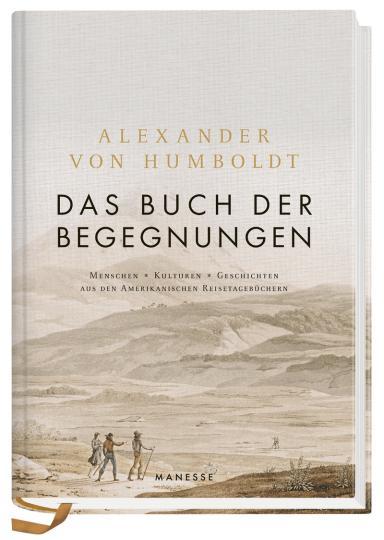 Alexander von Humboldt: Das Buch der Begegnungen