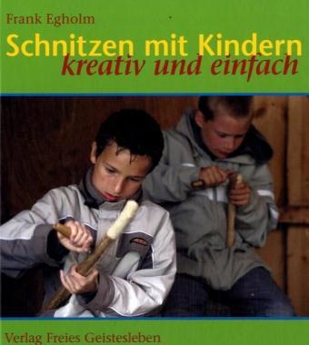 Frank Egholm: Schnitzen mit Kindern
