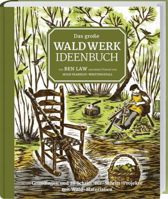 Law Ben: Das große Waldwerk Ideenbuch