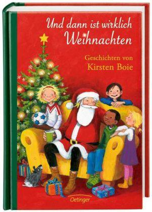 Kirsten Boie, Silke Brix, Engelking, Katrin, Susann Opel-Götz: Und dann ist wirklich Weihnachten. Geschichten von Kirsten Boie