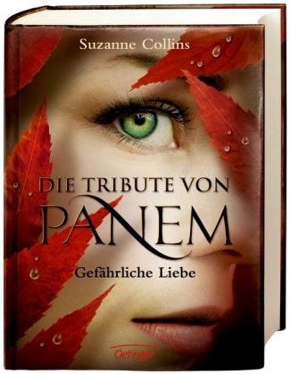 Suzanne Collins, Hanna Hörl: Die Tribute von Panem. Gefährliche Liebe