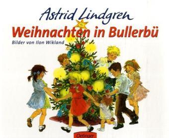 Astrid Lindgren: Weihnachten in Bullerbü
