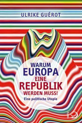 Ulrike Guérot: Warum Europa eine Republik werden muss!