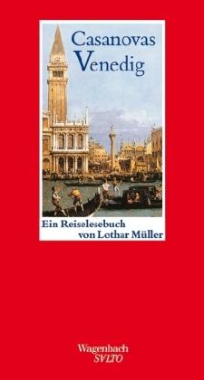 Lothar Müller: Casanovas Venedig
