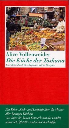 Alice Vollenweider: Die Küche der Toskana
