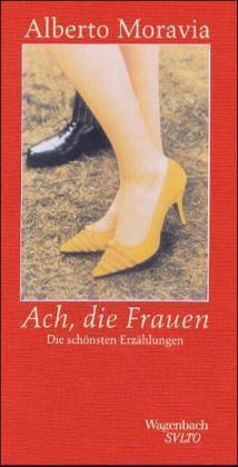 Alberto Moravia: Ach, die Frauen