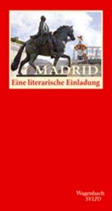 Marco Thomas Bosshard, Juan-Manuel Garcia Serrano: Madrid. Eine literarische Einladung