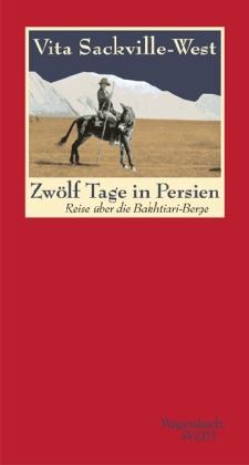 Vita Sackville-West: Zwölf Tage in Persien