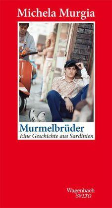 Michela Murgia: Murmelbrüder