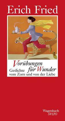 Erich Fried: Vorübungen für Wunder