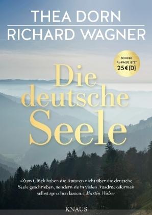 Thea Dorn, Richard Wagner: Die deutsche Seele