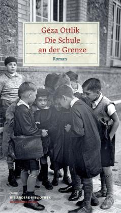 Geza Ottlik: Die Schule an der Grenze