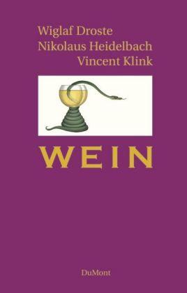Wiglaf Droste, Nikolaus Heidelbach, Vincent Klink: Wein