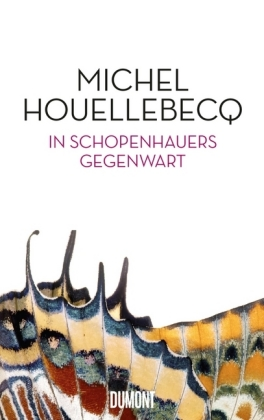 Michel Houellebecq: In Schopenhauers Gegenwart