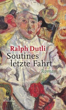 Ralph Dutli: Soutines letzte Fahrt