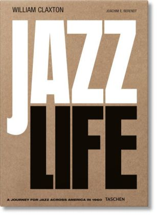 Joachim E. Berendt: William Claxton. Jazzlife